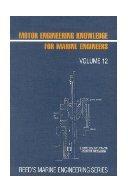 Reeds Volume 12 Motor Engineering Knowledge for Marine Engineers