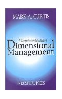 Dimensional Management A Comprehensive Introduction with CD. Curtis