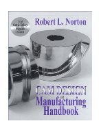 Cam Design & Manufacturing Handbook. Norton.