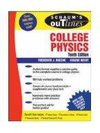 Schaum's Outlines College Physics 10th edition. Buerche.