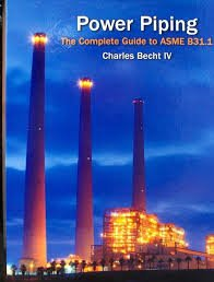 Power Piping The Complete Guide to ASME B31.1