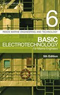 Reeds Volume  6 Basic Electrotechnology for Engineers